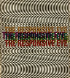 'The Responsive Eye' - MoMA OP-Art Exhibition Catalogue 1965 available at UBUWEB  In 1965, an exhibition called The Responsive Eye, created ...