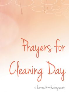 Prayers for Cleaning Day - changing your perspective as you go about your chores {free printable}