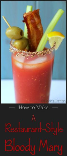 How to make a restaurant-style bloody mary at home. The quintessential brunch beverage, it is hands down the best Bloody Mary I have ever had!