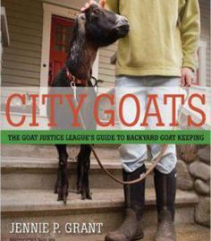 City Goats: The Goat Justice League's Guide To Backyard Goat Keeping PDF