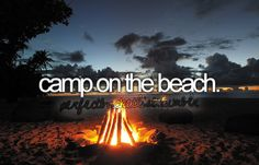 Before I die bucket list bucket-list Camp on the beach