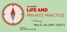 How to build a therapy private practice and still have a balanced (and quality) life.