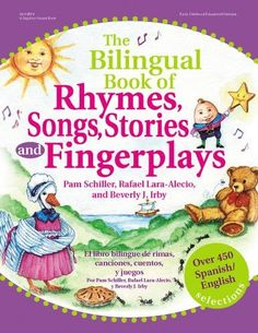 The Bilingual Book of Rhymes, Songs, Stories and Fingerplays: Over 450 Spanish/English Selections (English and Spanish Edition)