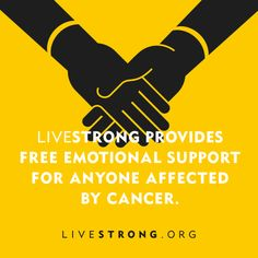 From emotional support to medical guidance, LIVESTRONG's services are free for anyone affected by cancer.