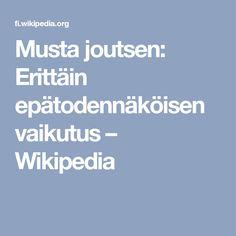 Musta joutsen: Erittäin epätodennäköisen vaikutus – Wikipedia