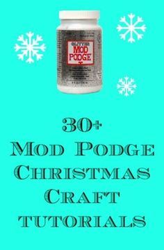 30+ Mod Podge Christmas crafts tutorials