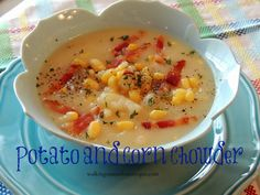 Potato and Corn Chowder cooked in your Crock Pot/ Walking on Sunshine Recipes