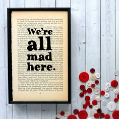 We're all mad here Alice in Wonderland literary gift framed print by BookishlyUK on Etsy https://www.etsy.com/listing/206726128/were-all-mad-here-alice-in-wonderland