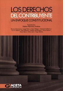Los derechos del contribuyente: un enfoque constitucional / presentación Nelson Ramírez Jiménez; Roxana Sotomarino ... [et al.]. 343.812 D