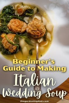 If you love Italian Wedding Soup and want a recipe that takes under 15 minutes then read Beginner's Guide to Making Italian Wedding Soup! This is the perfect soup your whole family will love! #italianwedding #soup #recipe
