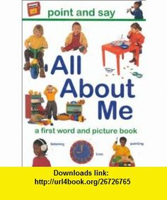 Point  Say All About Me (Point  Say) (9781859677995) Linda Kranz , ISBN-10: 1859677991  , ISBN-13: 978-1859677995 ,  , tutorials , pdf , ebook , torrent , downloads , rapidshare , filesonic , hotfile , megaupload , fileserve