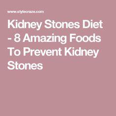 Kidney Stones Diet - 8 Amazing Foods To Prevent Kidney Stones