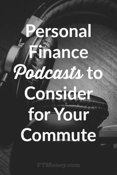 There are many great personal finance and investing podcasts available. You certainly can't go wrong with 12 of our selections here.