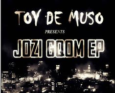 Toy De Muso : JOZI GQOM EP OUT ON TRAXSOURCE 18 FEBRUARY 2018 Release Date, Electronic Music, February, Neon Signs, Toys, Games, Toy