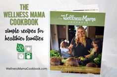 The Wellness Mama Cookbook contains Katie's 156 most popular recipes for breakfasts, main dishes, sides, condiments, drinks and desserts.