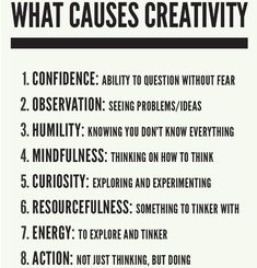 What causes creativity. Words to remember and think about! Creativity requires a delicate balance of primarily these eight things. If you're not feeling particularly creative, evaluate which of these might be off balance for you. The Words, Motivational Quotes, Inspirational Quotes, Creativity Quotes, What Is Creativity, Creative Thinking, How To Be Creative, Creative People, Creative Kids