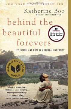 *Behind the Beautiful Forevers: Life, Death, and Hope in a Mumbai Undercity by Katherine Boo Oh my, what a book! Makes your heart hurt for the way we Americans feel so deprived if we don't have a car, or cable, or a cell phone. Life is really so easy and it takes a book like this to help us realize. http://smile.amazon.com/dp/081297932X/ref=cm_sw_r_pi_dp_hgqcub0C3NZZB