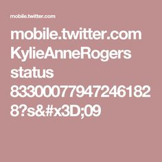 mobile.twitter.com KylieAnneRogers status 833000779472461828?s=09