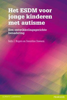 Het ESDM voor jonge kinderen met autisme : een ontwikkelingsgerichte benadering - Rogers, Sally J. - plaats 462.4 # Autistische kinderen Ads, Education, Reading, Books, Livros, Libros, Word Reading, Livres, Book