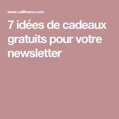 7 idées de cadeaux gratuits pour votre newsletter