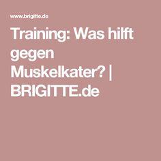 Training: Was hilft gegen Muskelkater?   BRIGITTE.de