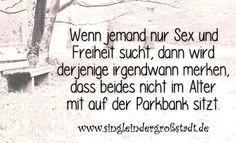 Ein sehr schöner Spruch, ja, die Freiheit… meine Gedanken dazu, lest ihr heute auf meinem Blog ;) http://www.singleindergrossstadt.de/spruch-parkbank/