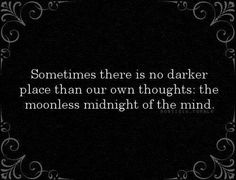 Sometimes there is no darker place...