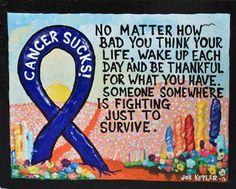 151 Cancer SUCKS by KOPLERART on Etsy, $33.50 ~ This opponent is a tough one to beat, but its been done many times over and over. So this Sculpted Painting goes out to all of the Survivors. And to those of you that weren't as fortunate. And for those of you that feel you have nothing to be thankful for... CHECK YOUR PULSE !