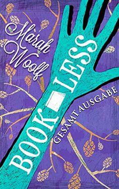 BookLess. Gesamtausgabe (Bundle) von Marah Woolf https://www.amazon.de/dp/B01GIIEBQ6/ref=cm_sw_r_pi_dp_dXSExbTBH5H35