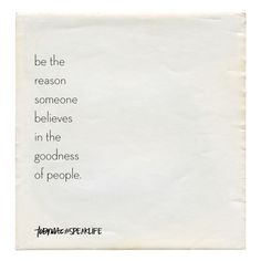Be the reason someone believes in the goodness of people. Faith Quotes, Me Quotes, Motivational Quotes, Inspirational Quotes, Bible Quotes, Mantra, Tobymac Speak Life, Love Joy Peace, Deeper Life