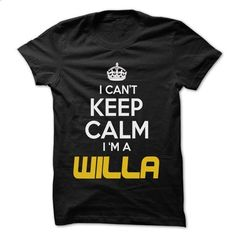 Keep Calm I am ... WILLA - Awesome Keep Calm Shirt ! - #awesome hoodie #sweatshirt style. ORDER HERE => https://www.sunfrog.com/Hunting/Keep-Calm-I-am-WILLA--Awesome-Keep-Calm-Shirt-.html?68278