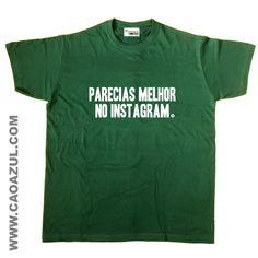 PARECIAS MELHOR NO INSTAGRAM