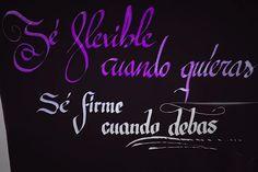 102/366 -Sé flexible cuando quieras. Sé firme cuando debas. #caligrafia #frase #cita #sefirme