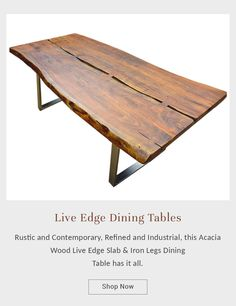 Rustic and Contemporary, Refined and Industrial, this Acacia Wood Live Edge Slab & Iron Legs Dining Table has it all. diningtable #interiordesign #furniture #diningroom #homedecor #table #interior #diningchair #furnituredesign #design #coffeetable #woodworking #diningroomdecor #wood #suarwood #livingroom #home #chair #decor #solidwood #dining #customfurniture #diningchairs #interiors #handcrafted #liveedge #acaciawood #liveedgetable #iron Live Edge Furniture, Solid Wood Furniture, Custom Furniture, Dining Table Legs, Dining Chairs, Live Edge Table, Wood Slab, Acacia Wood, Wood Construction