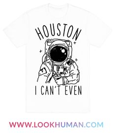 """Show your love of basics in space with this funny astronaut shirt shirt. This fun graphic tee features an illustration of an astronaut in a NASA space suit holding their daily frap and the phrase """"Houston I Can't Even."""