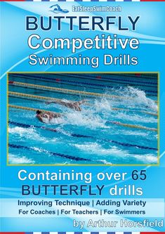This e-book provides coaches, teachers and swimmers with over 65 tried and tested competitive butterfly drills and progressions. Available from Amazon #butterfly #swimmingdrills #butterflydrills
