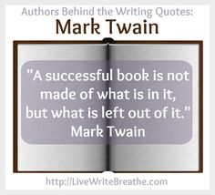 Mark Twain distilled the mystery of wirting into a sentence. Authors Behind the Writing Quotes. @JanalynVoigt | Live Write Breathe