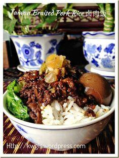 Famous Taiwanese Cuisine- Braised Minced Pork Rice (肉燥饭 或 鲁肉饭 或 卤肉饭)