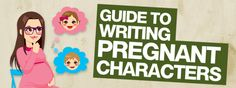 Guide to writing pregnant characters