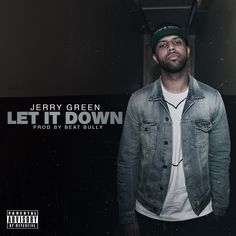 """JERRY GREEN """"Let It Down"""" (Clean/Dirty) *New SMASH R&B Artist* #newmusic"""