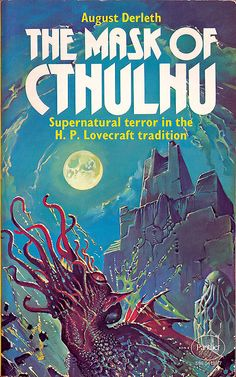 The Mask of Cthulhu by August Derleth.