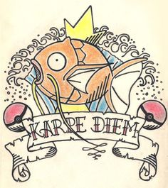 I like Magikarp, just not enough to get a tattoo of it.