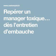 Repérer un manager toxique… dès l'entretien d'embauche