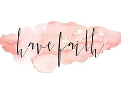 Have Faith - Inspirational Quote, Christian Art, Bible Verse Wall Art, Watercolor Print, Gift for He Bible Verses Quotes, Scriptures, Jesus Quotes, Have Faith, Christian Quotes, Christian Art, Christian Living, God Is Good, Encouragement