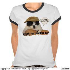 "Gypsy ""Da Fleuky Cat"" Shirt - Feeling Fleuky"