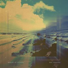boards of canada - boc maxima