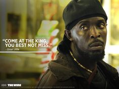 """""""Come at the King, you best not miss"""" -- Omar Little, The Wire (HBO)    All in the game. Watch every episode on HBO GO now: http://itsh.bo/HtWrrY"""