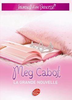Journal d'une Princesse, tome 1, La grande nouvelle • Meg Cabot • Le livre de poche