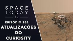 Atualizando As Atividades do Curiosity Em Marte - Space Today TV Ep.288