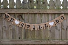 We Still Do / Anniversary Banner / Renewal of Vows Banner/ Custom Burlap Banner